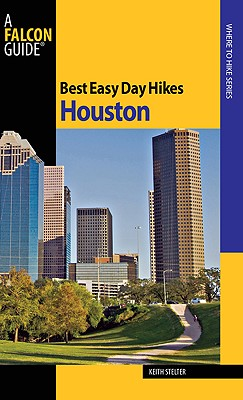 Best Easy Day Hikes Houston By Stelter, Keith