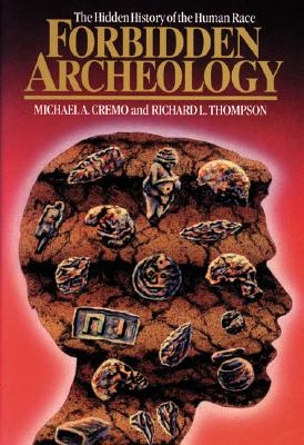 Forbidden Archeology By Cremo, Michael A./ Thompson, Richard L.